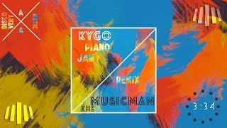 Kygo - Piano Jam 2  The Musicman Remix