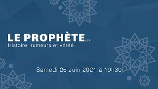 Le Prophète - Présenter sa vrai image et réponses aux objections