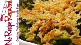 Broccoli Gratin - Broccoli Recipes by NoRecipeRequired