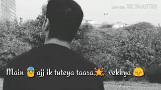 Main ajj ik tuteya taara vekhya