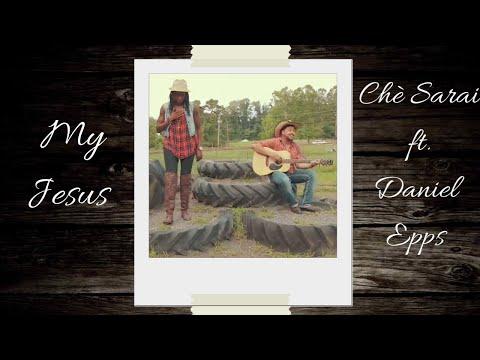 Chè Sarai ft.  Daniel Epps - My Jesus (Official Video)