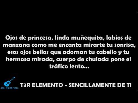 T3R ELEMENTO  SENCILLAMENTE DE TI CON LETRA