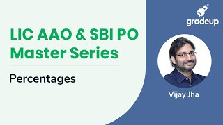 LIC AAO & SBI PO Master Series:Know all about concepts related to Percentages .