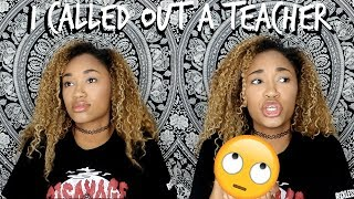 STORYTIME The Time I Called Out A Teacher