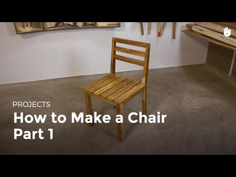 How to Make a Chair - Part 1 | Woodworking