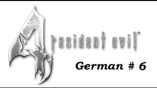 Resident Evil 4 Walkthrough [Teil 6] - Ich Kopfschmerztablette -
