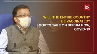 Will the entire country be vaccinated? Govt's take on Serum row, Covid-19
