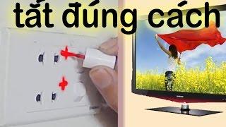 Cách tắt tivi đúng cách, có nên rút điện ra khỏi ổ cắm
