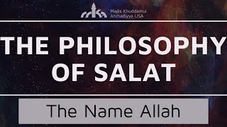 The Name Allah - Thana - The Philosophy of Salat Ep. 10