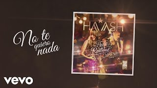 HA-ASH - No Te Quiero Nada (Cover Audio) ft. Axel