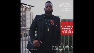 How To Build Your Own College With Reggie Calhoun Jr. of RPA College