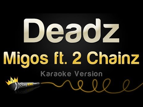 Migos ft. 2 Chainz - Deadz (Karaoke Version)