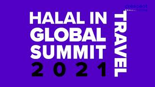 Halal In Travel Global Summit 2021 will address challenges in preparing for the Muslim Travel Market