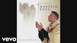 Padre Marcelo Rossi - Sacramento da Cura (Áudio Oficial)