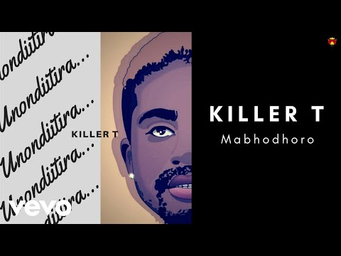 Killer T - Mabhodhoro (Official Audio)