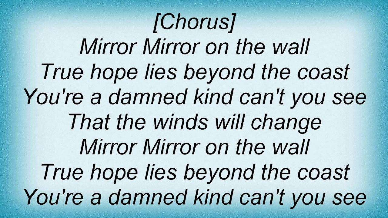 Blind guardian mirror mirror lyrics youtube for Mirror mirror lyrics