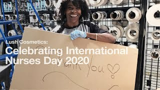 Lush Cosmetics: Celebrating International Nurses Day 2020