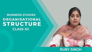 [Full Video] Organisational Structure Class XII Business Studies By Ruby Singh