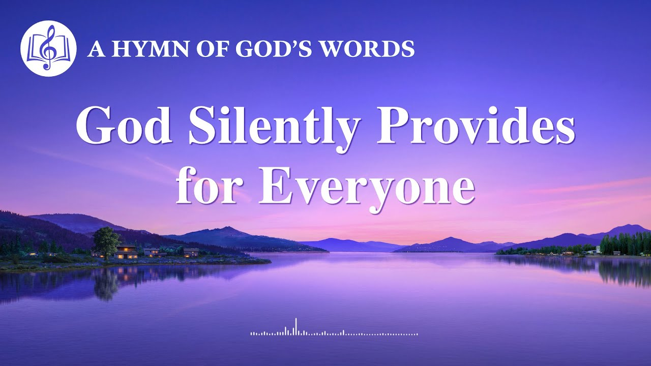 """God Silently Provides for Everyone"" | Praise Hymn With Lyrics"