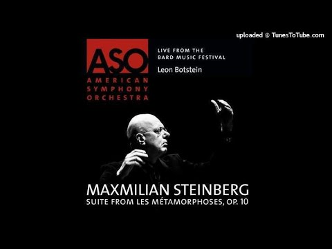 Maximilian Steinberg (1883-1946) :  Lés métamorphoses, Suite from the ballet Op. 10 (1913)