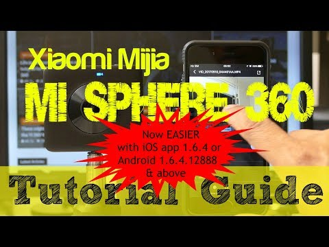NEW Workflow Tutorial Guide for Xiaomi Mijia MI SPHERE 3.5K 360 camera for iOS / iPhone and Android