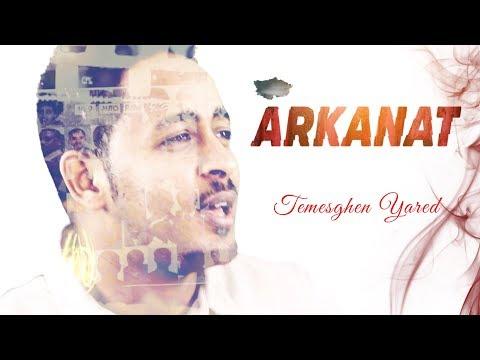 Temesghen Yared - Arkanat (Official Video) | Eritrean Music 2019