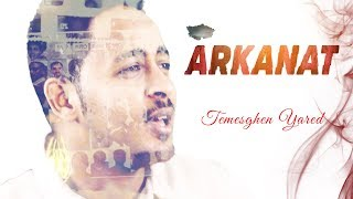 Temesghen Yared - Arkanat (Official Video)   Eritrean Music 2019
