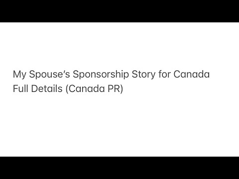 My Spouse's Sponsorship Story For Canada Full Details (Canada PR)