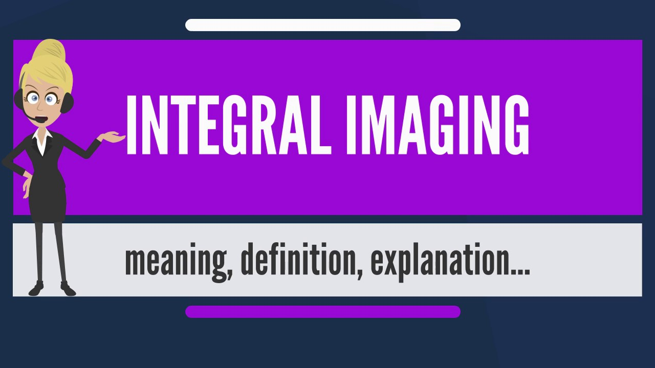 what is integral imaging  what does integral imaging mean