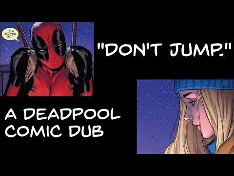 'Don't Jump.' (Deadpool Comic Dub)