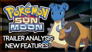 Pokémon Sun and Moon | Trailer Analysis: New Features