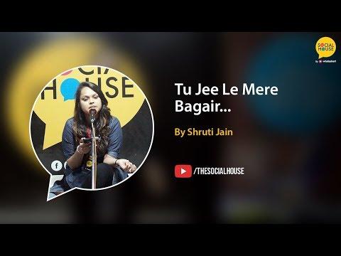 'Tu Jee Le Mere Bagair' by Shruti Jain | Poetry | Whatashort | TSH