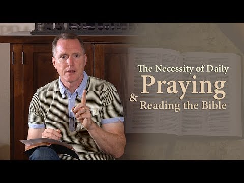 The Necessity of Daily Praying and Reading the Bible - Tim Conway