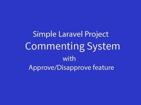 Laravel Simple commenting System with Approve/Disapprove feature