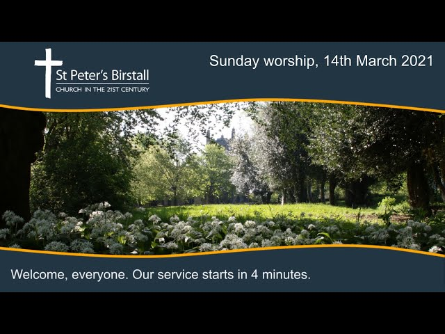 Sunday worship, 14th March 2021