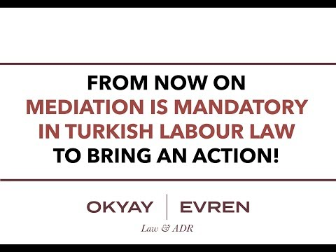 Mandatory Mediation in Turkish Labour Law in Two Minutes