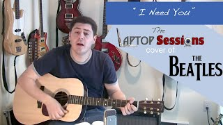 """""""I Need You"""" (The Beatles cover)"""