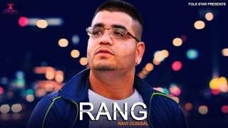 Rang   Ravi Duggal   Latest Punjabi Song 2015   Official Full Song HD