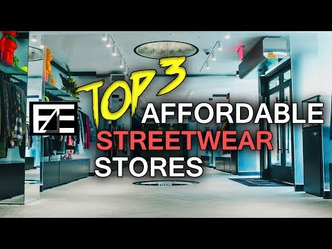 TOP 3 BEST AFFORDABLE STREETWEAR STORES