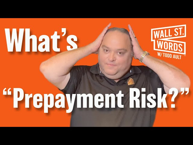 Wall Street Words word of the day = Prepayment Risk
