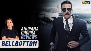 BellBottom | Bollywood Movie Review by Anupama Chopra | Akshay Kumar, Lara Dutta | Film Companion