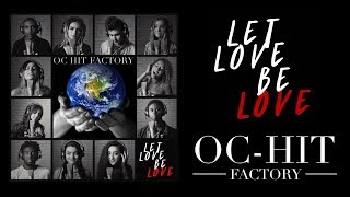 LET LOVE BE LOVE -OC Hit Factory