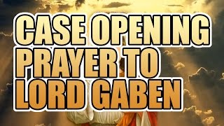 CS:GO - Case Opening Prayer to Lord Gaben
