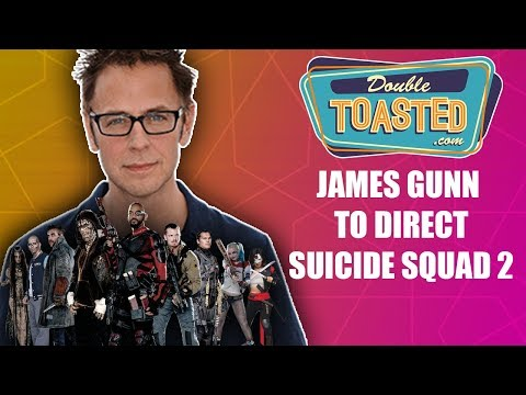 JAMES GUNN TO WORK ON SUICIDE SQUAD 2 - Double Toasted