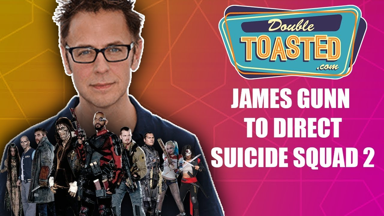 james-gunn-to-work-on-suicide-squad-2-double-toasted