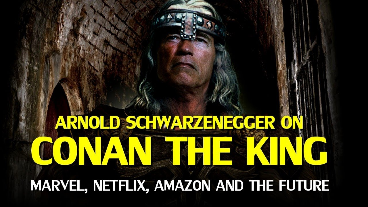Arnold Schwarzenegger and the Future of Conan on film, Netflix and Amazon