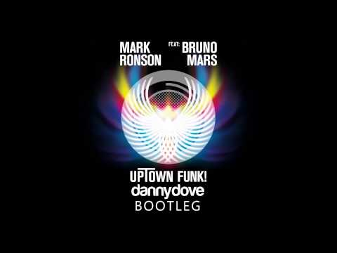 Mark Ronson ft Bruno Mars - Uptown Funk (Danny Dove bootleg)