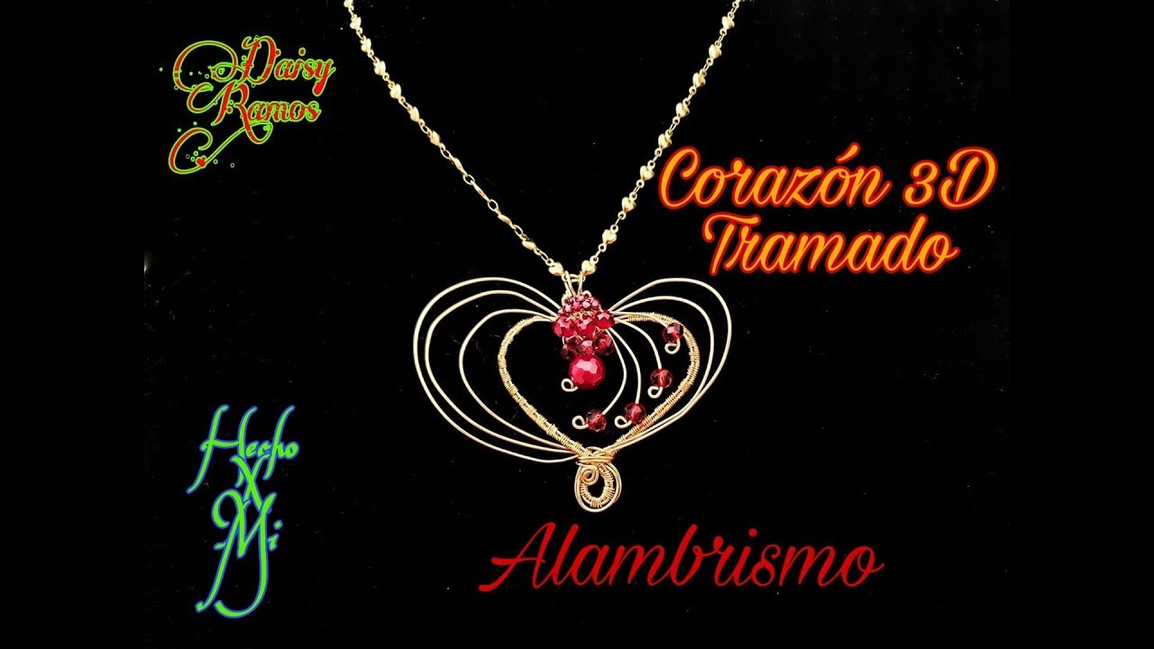 31c636439ba4 Dije Corazón 3 D Alambrismo DIY  daisyramosyoutube  corazonalambrismo   dijecorazon