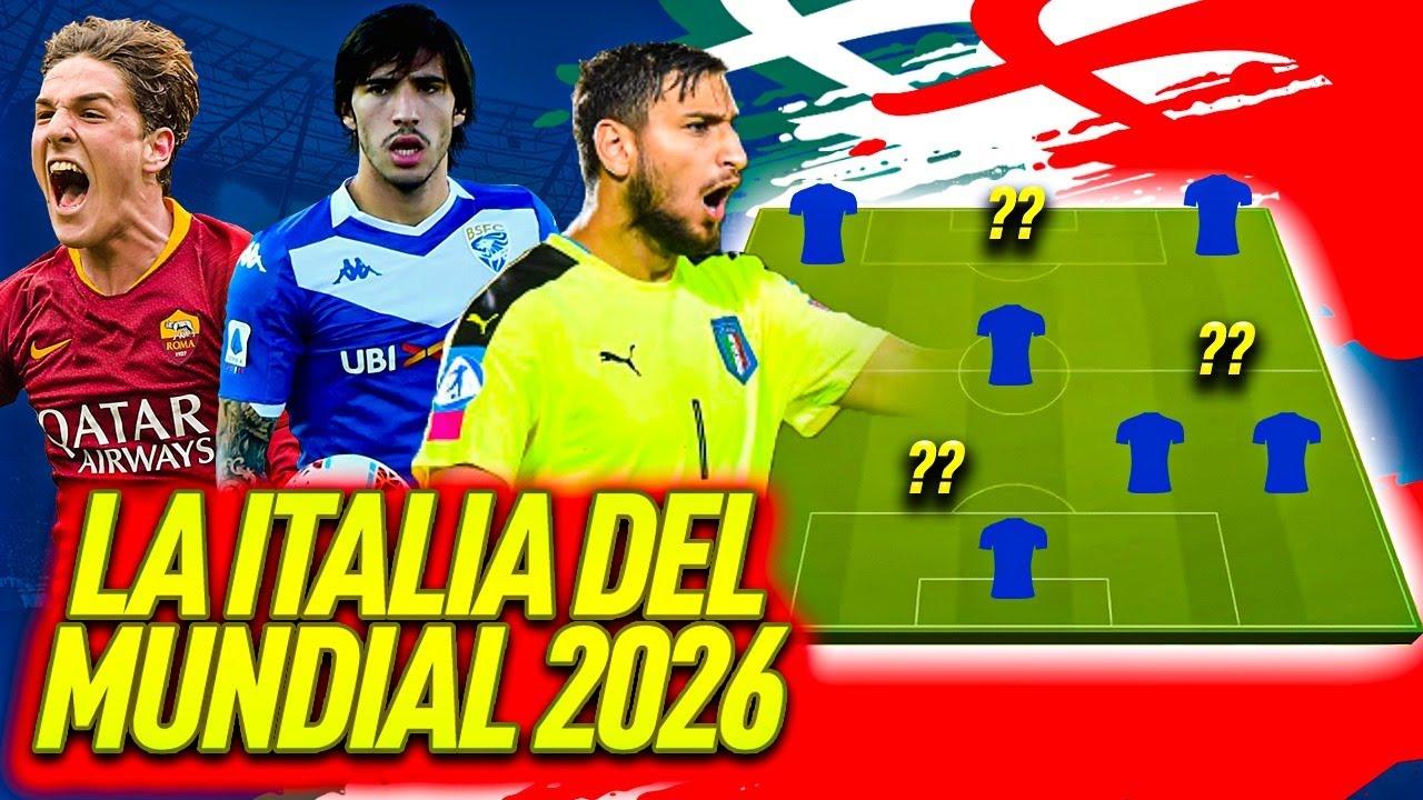 HACEMOS LA MEJOR PLANTILLA de la SELECCIÓN de ITALIA para el MUNDIAL 2026