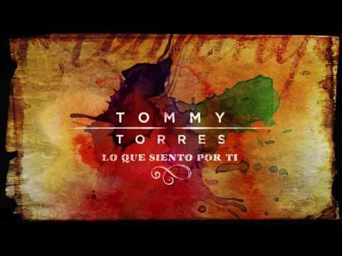 Tommy Torres - Lo Que Siento Por Ti (Audio Oficial)